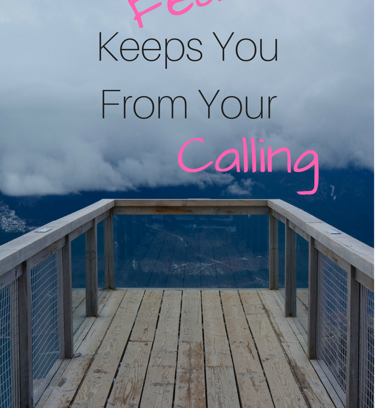 What to do when fear keeps you from pursuing your calling.