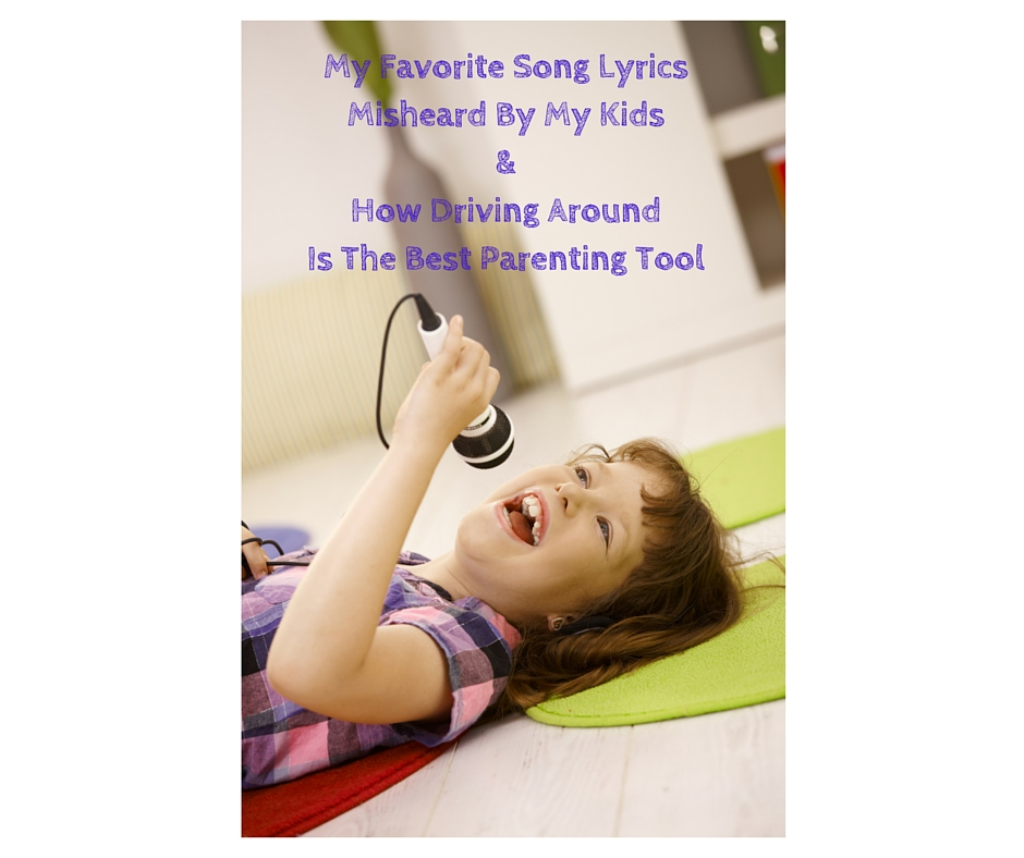 Because Sometimes Your Kids Hear The Lyrics Wrong And It's Hilliarious!