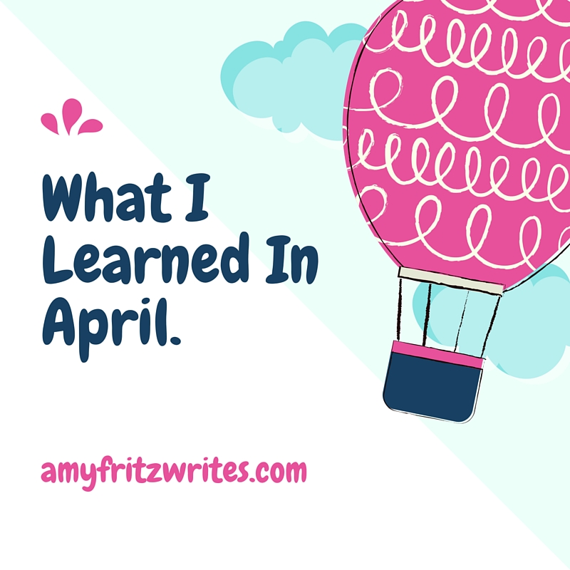 What I Learned In April.