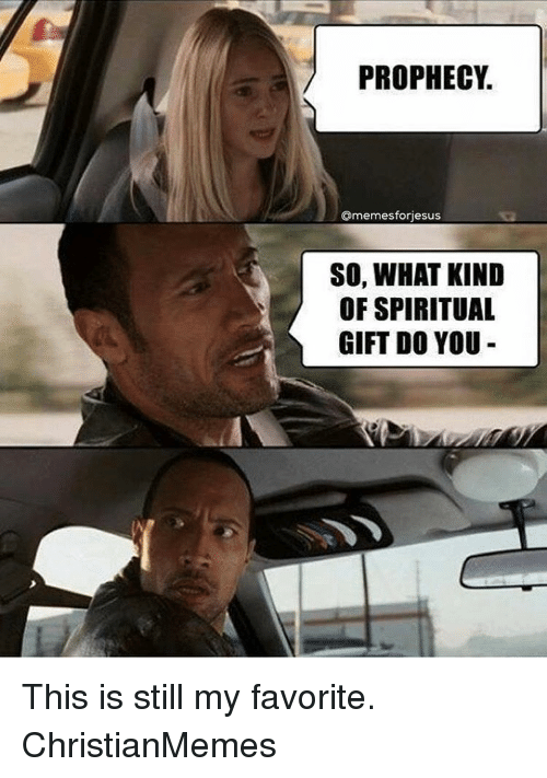 prophecy-memesforiesus-so-what-kind-of-spiritual-gift-do-you-2467600