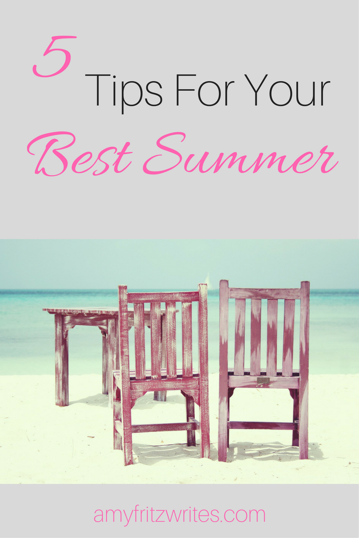 5 Tips For Your Best Summer