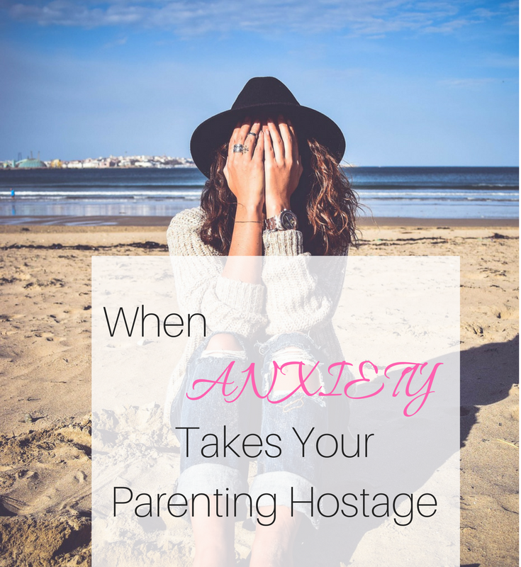 Anxiety and mental illness can take your parenting hostage.