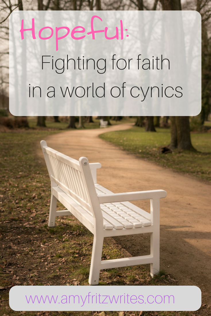 Hopeful faith and fighting cynicism