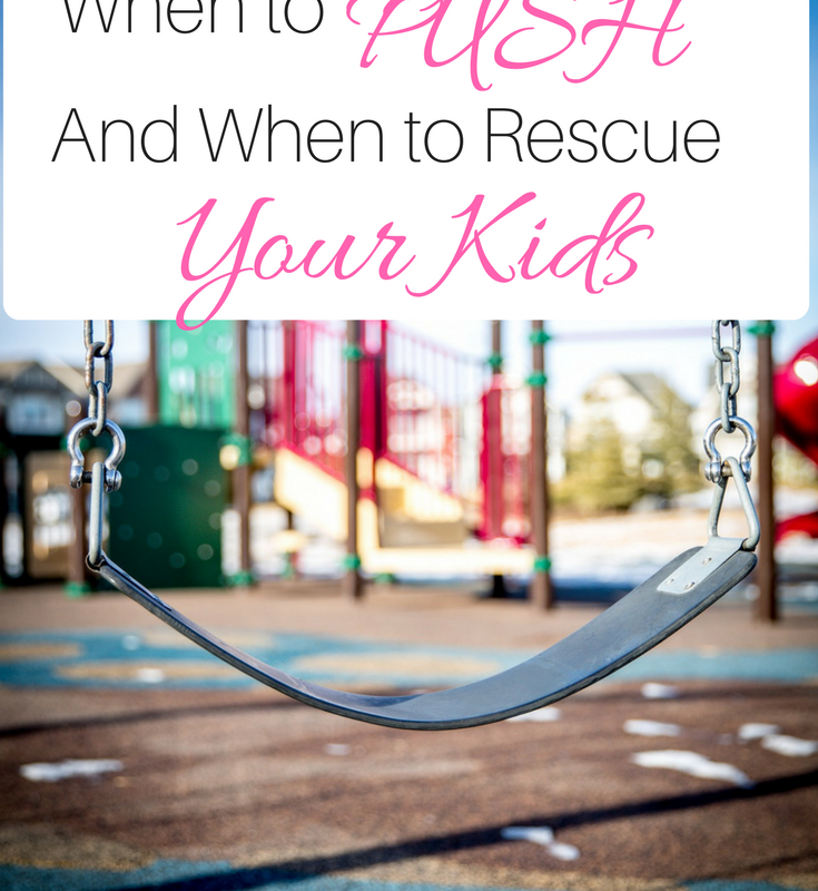 One of the hardest things about parenting is learning when to push and when to rescue our kids. Some thoughts on what I'm learning.