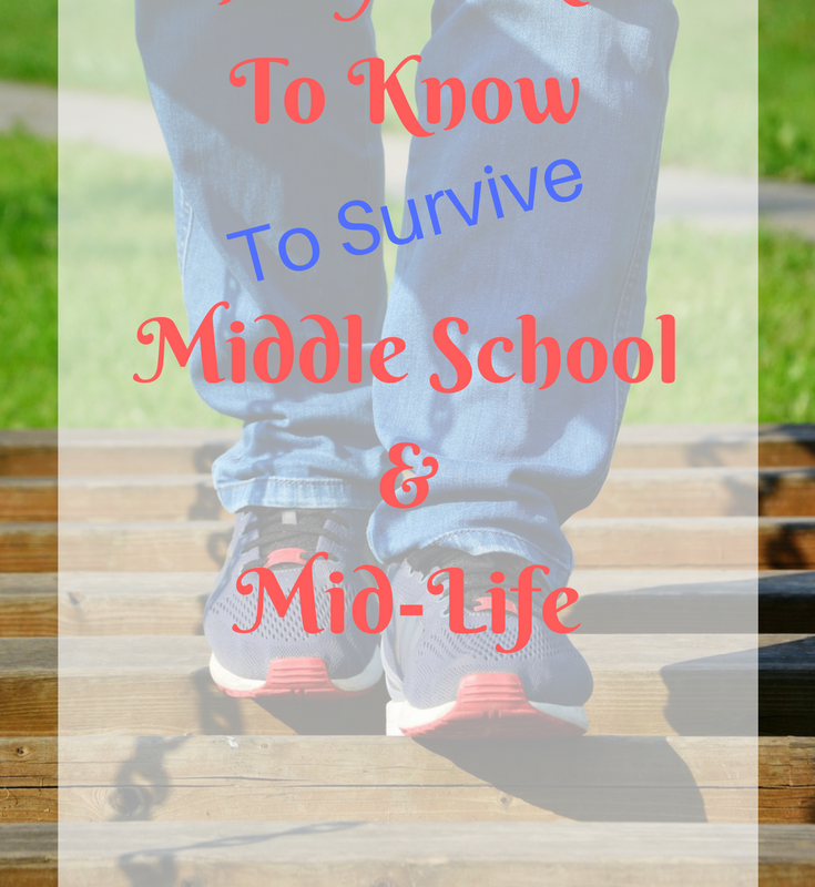 What you need to know about middle school and mid-life.