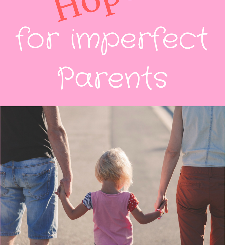 Christian parenting. Hope for imperfect parents. Parenting in light of the gospel.